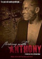 Flirting with Anthony