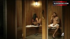 2. Natalie Martinez Removes Bra in Sauna – Kingdom